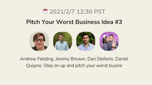 Pitch Your Worst Business Idea #3