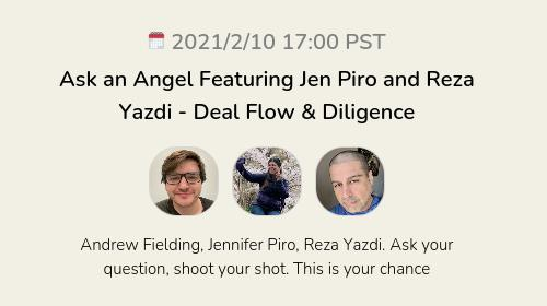 Ask an Angel Featuring Jen Piro and Reza Yazdi - Deal Flow & Diligence