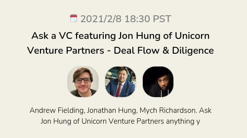 Ask a VC featuring Jon Hung of Unicorn Venture Partners - Deal Flow & Diligence