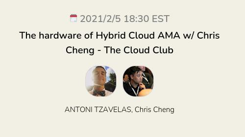 The hardware of Hybrid Cloud AMA w/ Chris Cheng - The Cloud Club
