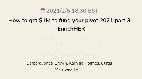How to get $1M to fund your pivot 2021 part 3 - EnrichHER