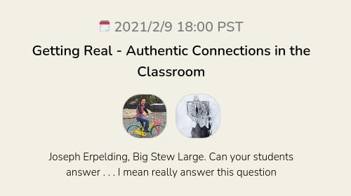 Getting Real - Authentic Connections in the Classroom