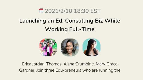 Launching an Ed. Consulting Biz While Working Full-Time