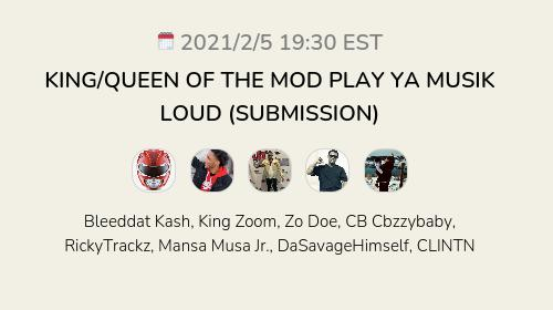 KING/QUEEN OF THE MOD PLAY YA MUSIK LOUD (SUBMISSION)