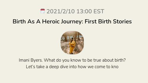 Birth As A Heroic Journey: First Birth Stories