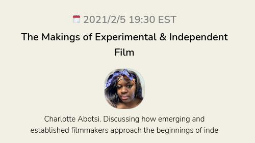 The Makings of Experimental & Independent Film