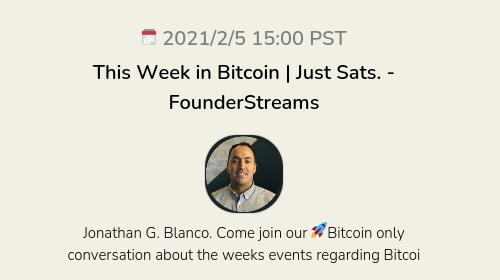 This Week in Bitcoin   Just Sats. - FounderStreams