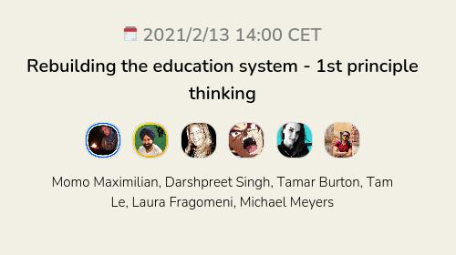 Rebuilding the education system - 1st principle thinking