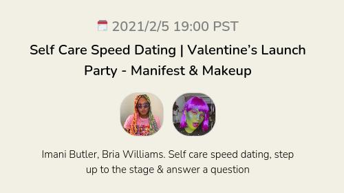 Self Care Speed Dating   Valentine's Launch Party  - Manifest & Makeup