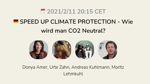 🇩🇪 SPEED UP CLIMATE PROTECTION - Wie wird man CO2 Neutral?