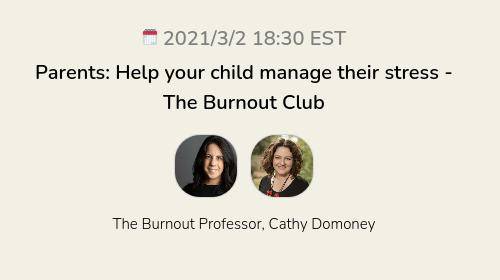 Parents: Help your child manage their stress - The Burnout Club