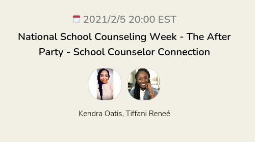 National School Counseling Week - The After Party - School Counselor Connection