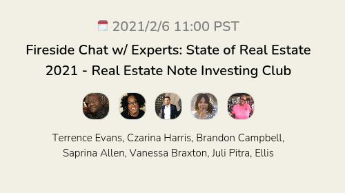 Fireside Chat w/ Experts: State of Real Estate 2021 - Real Estate Note Investing Club