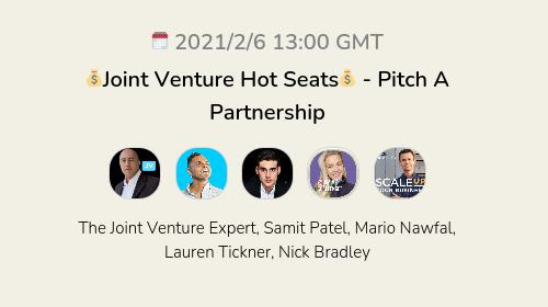 💰Joint Venture Hot Seats💰 - Pitch A Partnership