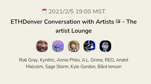 ETHDenver Conversation with Artists 🖼  - The artist Lounge