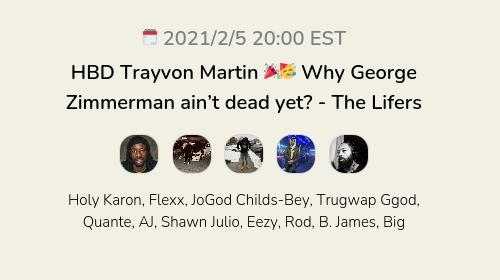 HBD Trayvon Martin 🎉🥳 Why George Zimmerman ain't dead yet? - The Lifers