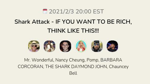 Shark Attack  - IF YOU WANT TO BE RICH, THINK LIKE THIS!!!
