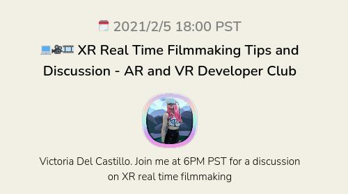 💻🎥🎞 XR Real Time Filmmaking Tips and Discussion  - AR and VR Developer Club
