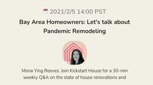 Bay Area Homeowners: Let's talk about Pandemic Remodeling