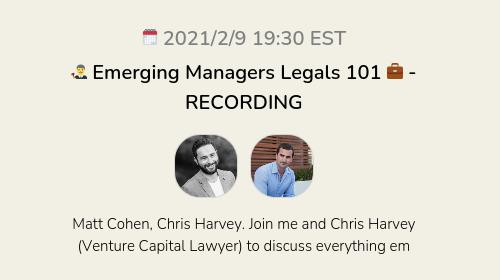 👨⚖️ Emerging Managers Legals 101 💼 - RECORDING