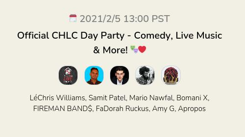 Official CHLC Day Party - Comedy, Live Music & More! 🎭❤️