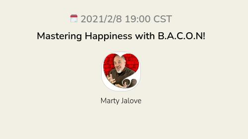 Mastering Happiness with B.A.C.O.N!