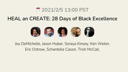 HEAL an CREATE: 28 Days of Black Excellence