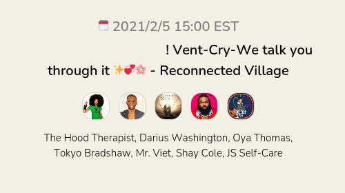 𝑀𝑒𝓃𝓉𝒶𝓁 𝐻𝑒𝒶𝓁𝓉𝒽 𝒞𝒽𝑒𝒸𝓀 𝐼𝓃! Vent-Cry-We talk you through it ✨💞🌸 - Reconnected Village