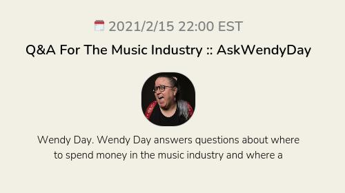 Q&A For The Music Industry :: AskWendyDay