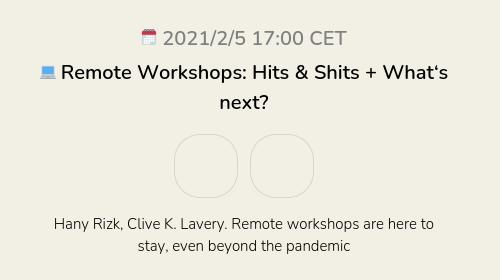 💻 Remote Workshops: Hits & Shits + What's next?