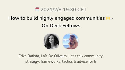 How to build highly engaged communities 🙌 - On Deck Fellows
