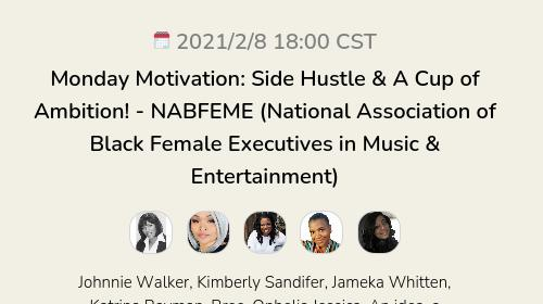 Monday Motivation: Side Hustle & A Cup of Ambition! - NABFEME (National Association of Black Female Executives in Music & Entertainment)