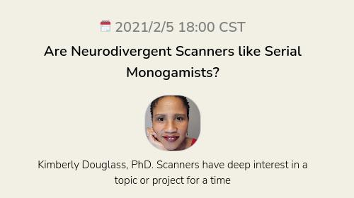 Are Neurodivergent Scanners like Serial Monogamists?
