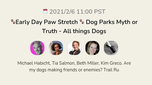 🐾Early Day Paw Stretch 🐾  Dog Parks Myth or Truth - All things Dogs