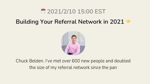 Building Your Referral Network in 2021 🤝
