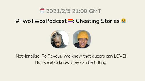 #TwoTwosPodcast 🏳️🌈: Cheating Stories 😭