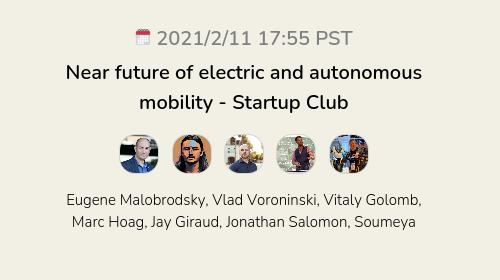 Near future of electric and autonomous mobility - Startup Club