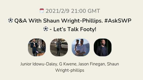 ⚽️ Q&A With Shaun Wright-Phillips. #AskSWP ⚽️ - Let's Talk Footy!