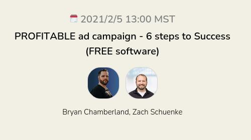 PROFITABLE ad campaign - 6 steps to Success (FREE software)