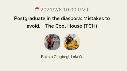 Postgraduate in the diaspora: Mistakes to avoid.  - The Cool House (TCH)