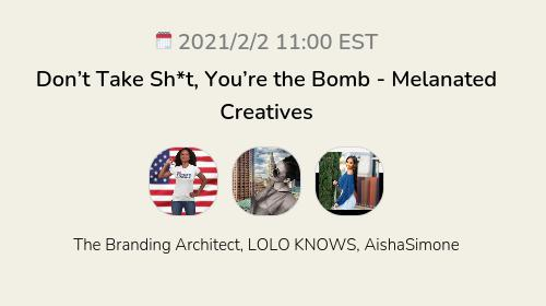 Don't Take Sh*t, You're the Bomb  - Melanated Creatives