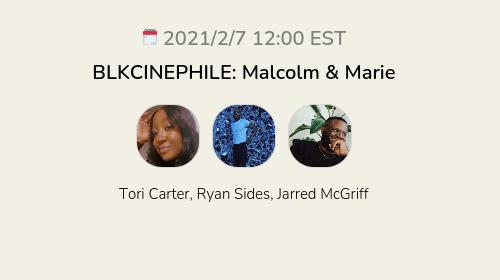 BLKCINEPHILE: Malcolm & Marie