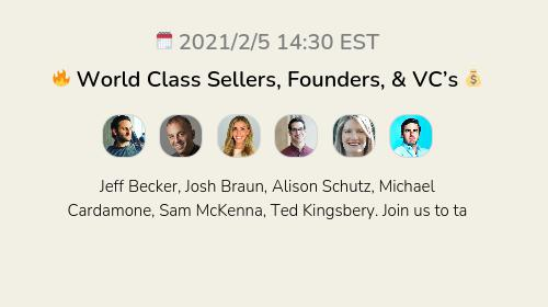 🔥 World Class Sellers, Founders, & VC's 💰