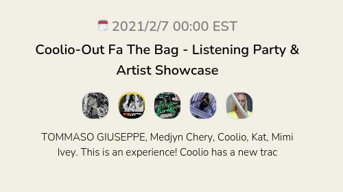 Coolio-Out Fa The Bag - Listening Party & Artist Showcase
