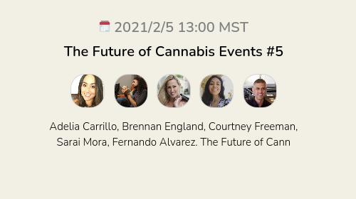 The Future of Cannabis Events #5