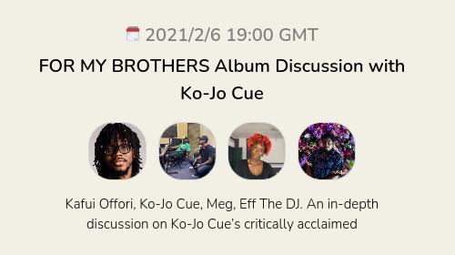 FOR MY BROTHERS Album Discussion with Ko-Jo Cue