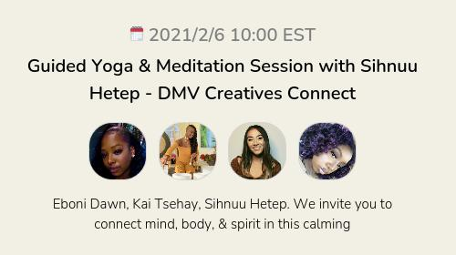 Guided Yoga & Meditation Session with Sihnuu Hetep - DMV Creatives Connect