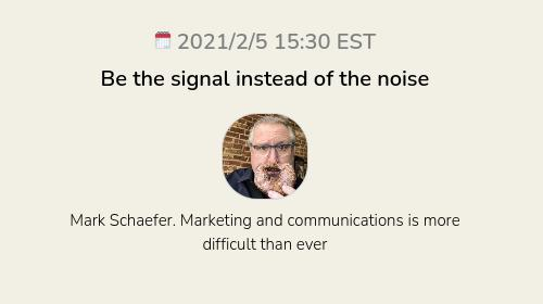 Be the signal instead of the noise