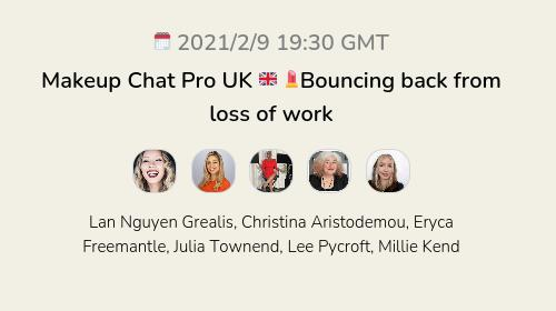 Makeup Chat Pro UK 🇬🇧 💄Bouncing back from loss of work