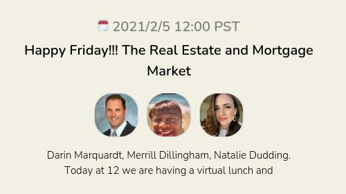 Happy Friday!!! The Real Estate and Mortgage Market